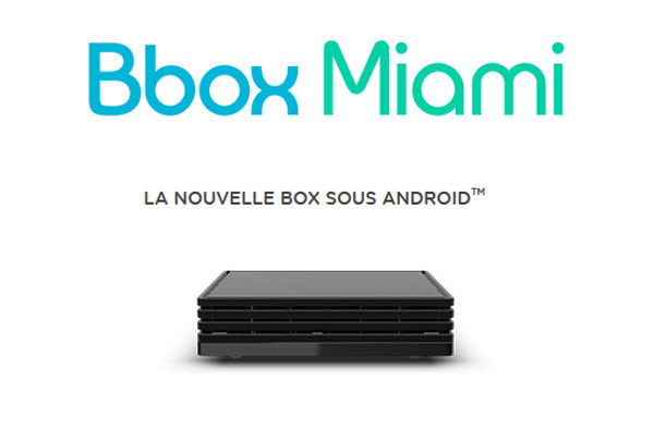 bbox miami sous android tv disponible depuis le 11 avril. Black Bedroom Furniture Sets. Home Design Ideas