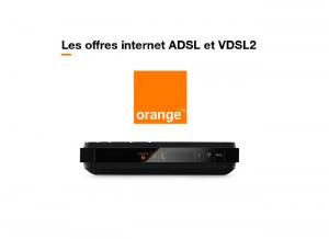 Les offres internet ADSL et VDSL2 Orange